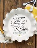 From the Family Kitchen: Discover Your Food Heritage and Preserve Favorite Recipes