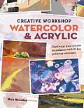 Creative Workshop: Watercolor & Acrylic [With DVD]