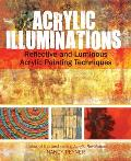 Acrylic Explorations Reflective & Luminous Acrylic Painting Techniques