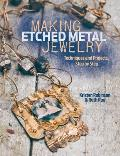 Making Etched Metal Jewelry Techniques & Projects Step by Step