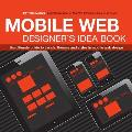 Mobile Web Designers Idea Book The Ultimate Guide to Trends Themes & Styles in Mobile Web Design