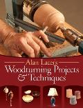 Alan Lacer's Woodturning Projects & Techniques