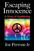Escaping Innocence: Story of Awakening (08 Edition)