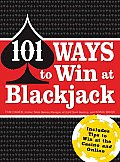 101 Ways to Win at Blackjack: Includes Tips to Win at the Casino and Online Cover