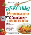 The Everything Pressure Cooker Cookbook (Everything)