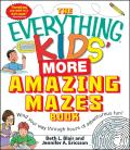 The Everything Kids' More Amazing Mazes Book: Wind Your Way Through Hours of Adventurous Fun! (Everything)