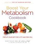 Boost Your Metabolism Cookbook: Fire Up Your Diet for a Fit and Firm You