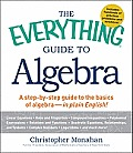 The Everything Guide to Algebra: A Step-By-Step Guide to the Basics of Algebra - In Plain English! (Everything)