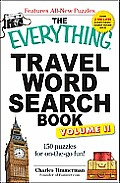 The Everything Travel Word Search Book, Volume 2: 150 Puzzles for On-The-Go Fun! (Everything)