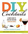 DIY Cocktails A Simple Guide to Creating Your Own Signature Drinks