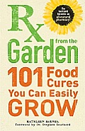 RX from the Garden: 101 Food Cures You Can Easily Grow Cover