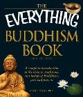 The Everything Buddhism Book: A Complete Introduction to the History, Traditions, and Beliefs of Buddhism, Past and Present (Everything) Cover