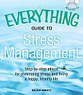 The Everything Guide to Stress Management: Step-By-Step Advice for Eliminating Stress and Living a Happy, Healthy Life [With CD (Audio)] (Everything)
