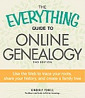 The Everything Guide to Online Genealogy: Use the Web to Trace Your Roots, Share Your History, and Create a Family Tree (Everything) Cover