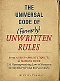Incontrovertible Code of Formerly Unwritten Rules From Airline Armrest Etiquette to Flushing Twice 101 Universal Laws of Common Civility That