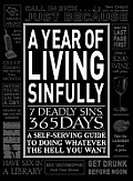 Year of Living Sinfully A Self Serving Guide to Doing Whatever the Hell You Want