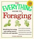 Everything Guide to Foraging Identifying Harvesting & Cooking Natures Wild Fruits & Vegetables