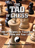 The Tao of Chess: 200 Principles to Transform Your Game and Your Life
