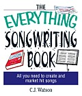 The Everything Songwriting Book: All You Need to Create and Market Hit Songs