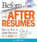 Before and After Resumes: How to Turn a Good Resume Into a Great One [With CDROM]