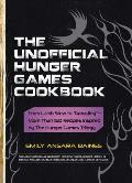 "The Unofficial Hunger Games Cookbook: From Lamb Stew to ""Groosling"" - More Than 150 Recipes Inspired by the Hunger Games Trilogy Cover"