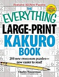 The Everything Large-Print Kakuro Book: 200 New Cross-Sum Puzzles Now Easier to Read! (Everything)