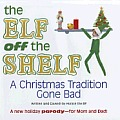 The Elf Off the Shelf: A Christmas Tradition Gone Bad