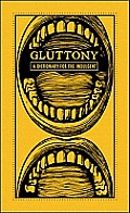 Gluttony A Dictionary for the Indulgent