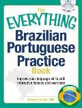 The Everything Brazilian Portuguese Practice Book with CD: Improve Your Language Skills with Inteactive Lessons and Exercises (Everything)