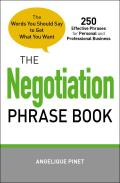 The Negotiation Phrase Book: The Words You Should Say to Get What You Want Cover