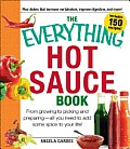 The Everything Hot Sauce Book: From Growing to Picking and Preparing - All You Ned to Add Some Spice to Your Life! (Everything)