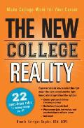 The New College Reality: Make College Work for Your Career