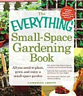 Everything Small Space Gardening Book