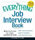 The Everything Job Interview Book: All You Need to Stand Out in Today's Competitive Job Market (Everything)