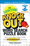 The Everything Knock Out Word Search Puzzle Book: Middleweight Round 2: Get Into the Ring with 125 Intermediate Puzzles (Everything)