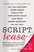 Script Tease: Today's Hottest Screenwriters Bare All Cover