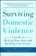 Surviving Domestic Violence: A Guide to Healing Your Soul and Building Your Future Cover