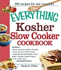 Everything Kosher Slow Cooker Cookbook Includes Classic Chicken Soup Sweet & Spicy Pulled Chicken Beef Brisket Potato Kugel Pumpkin Challah Pudding with Vanilla Sauce & hundreds more