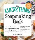 The Everything Soapmaking Book: Learn How to Make Soap at Home with Recipes, Techniques, and Step-By-Step Instructions - Purchase the Right Equipment (Everything)