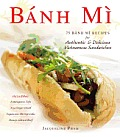 Banh Mi: 75 Banh Mi Recipes for Authentic and Delicious Vietnamese Sandwiches