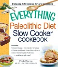 Everything Paleolithic Diet Slow Cooker Cookbook