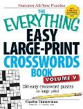 The Everything Easy Large-Print Crosswords Book, Volume V: 150 Easy Crossword Puzzles in Large Print (Everything)