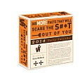 365 More Facts That Will Scare the Sh#*t Out of You 2014 Daily Calendar
