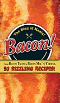Bacon From Bacon Tacos to Bacon Mac N Cheese 50 Sizzling Recipes