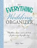 Everything Wedding Organizer Checklists Charts & Worksheets for Planning the Perfect Day