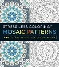 Stress Less Coloring - Mosaic Patterns: 100+ Coloring Pages for Peace and Relaxation