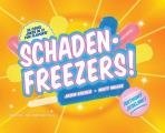 Schadenfreezers!: 56 Cruel Jokes in 12 Fun Flavors