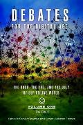 Debates for the Digital Age [2 Volumes]: The Good, the Bad, and the Ugly of Our Online World