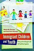 Immigrant Children and Youth: Psychological Challenges