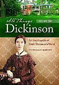 All Things Dickinson [2 Volumes]: An Encyclopedia of Emily Dickinson's World (All Things)